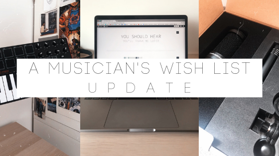 A Musician's Wish List // UPDATE