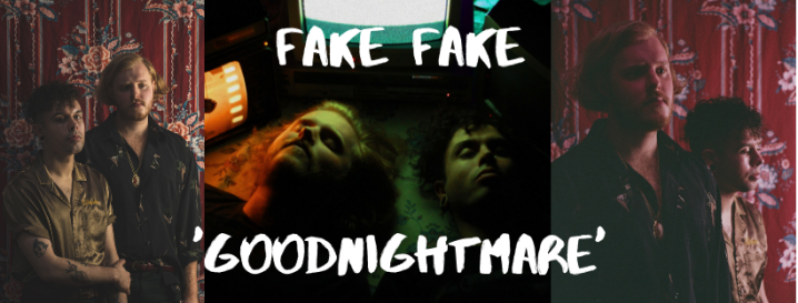 Goodnightmare // Fake Fake Are An Absolute Dream