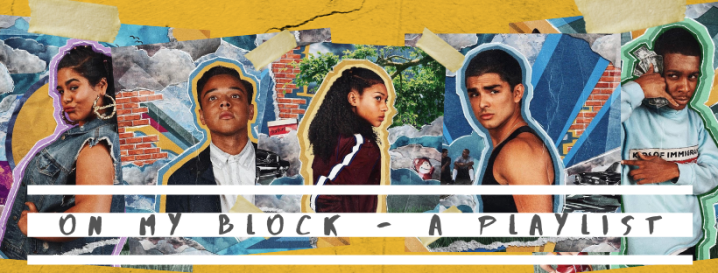On My Block – A Playlist